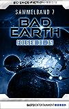 Bad Earth Sammelband 7 - Science-Fiction-Serie: Folgen 31-35