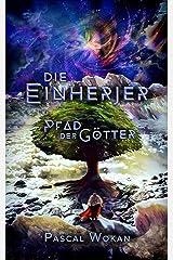 Die Einherjer: Pfad der Götter (German Edition) Kindle Edition