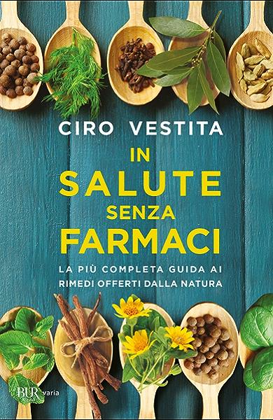 In Salute Senza Farmaci Ebook Vestita Ciro Amazon It Kindle Store