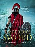 Emperor's Sword: An unputdownable novel of Roman adventure (The Imperial Assassin Book 1)