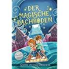 Der magische Dachboden: Ein spannendes Kinderbuch zum Vorlesen und Selberlesen für Mädchen und Jungen ab 7 Jahren (German Edi