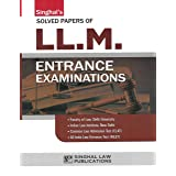 Singhal's Solved Papers of LLM Entrance Test (Faculty of Law, Delhi University, including AILET, CLAT and ILI)