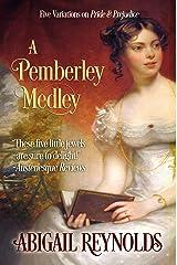 A Pemberley Medley: Five Pride & Prejudice Variations Kindle Edition