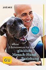 Meine 5 Geheimnisse für eine glückliche Mensch-Hund-Beziehung (GU Tier Spezial) Kindle Ausgabe