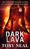 Dark Lava (Paradise Crime Mysteries, Book 7)