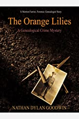The Orange Lilies: A Morton Farrier novella (The Forensic Genealogist series Book 3) Kindle Edition