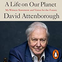 A Life on Our Planet: My Witness Statement and Vision for the Future