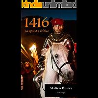 1416: La spada e il falco