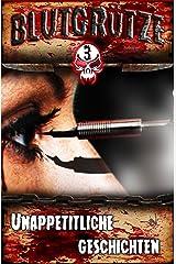 Blutgrütze 3: Unappetitliche Geschichten Kindle Ausgabe