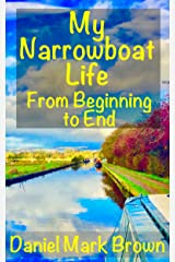 My Narrowboat Life from Beginning to End Kindle Edition