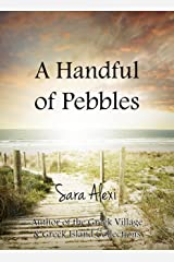 A Handful of Pebbles (The Greek Village Series Book 5) Kindle Edition