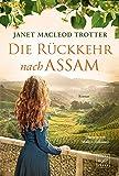 Die Rückkehr nach Assam (Die Frauen der Teeplantage, Band 2)