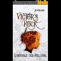VICTOR'S ROCK 1. L'héritage des Helldog