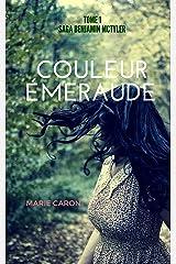 Couleur Émeraude (Saga Benjamin McTyler t. 1) Format Kindle