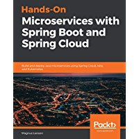 Hands-On Microservices with Spring Boot and Spring Cloud: Build and deploy Java microservices using Spring Cloud, Istio…