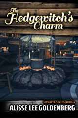 The Hedgewitch's Charm: Sitnalta Series Book 4 Kindle Edition