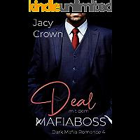 Deal mit dem Mafiaboss (Dark Mafia Romance 4)