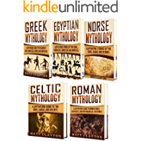 Mythology: A Captivating Guide to Greek Mythology, Egyptian Mythology, Norse Mythology, Celtic Mythology and Roman…