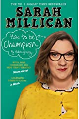 How to be Champion: The No.1 Sunday Times Bestselling Autobiography Kindle Edition