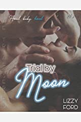 Trial by Moon (Trial Series Book 1) Kindle Edition