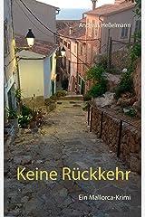 Keine Rückkehr: Ein Mallorca-Krimi Kindle Ausgabe