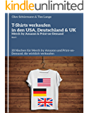 T-Shirts verkaufen in den USA, Deutschland & UK - Merch by Amazon & Print-on-Demand (Band 1): 20 Nischen für Merch by…