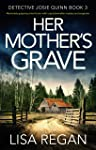 Her Mother's Grave: Absolutely gripping crime fiction with unputdownable mystery and suspense
