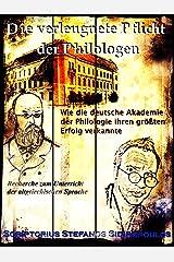Die verleugnete Pflicht der Philologen: Wie die deutsche Akademie der Philologie ihren größten Erfolg verkannte (German Edition) Kindle Edition