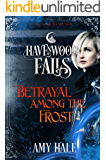 Betrayal Among the Frost (Havenwood Falls Book 26)