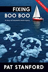 Fixing Boo Boo: A story of traumatic brain injury Kindle Edition