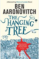 The Hanging Tree: The Sixth Rivers of London novel (PC Peter Grant Book 6) Kindle Edition