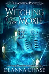 Witching For Moxie: A Paranormal Women's Fiction Novel (Premonition Pointe Book 5) Kindle Edition