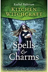 Kitchen Witchcraft: Spells & Charms (Kitchen Witchcraft 1) Paperback