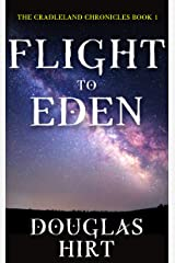 Flight to Eden (Cradleland Chronicles Book 1) Kindle Edition