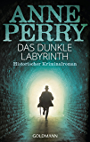 Das dunkle Labyrinth: William Monk 15