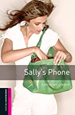 Sally's Phone Starter Level Oxford Bookworms Library: 250 Headwords