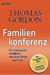 Familienkonferenz: Die Lösung von Konflikten zwischen Eltern und Kind Kindle Ausgabe