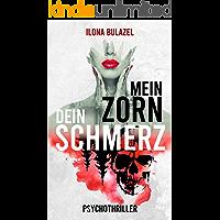 Mein Zorn - Dein Schmerz: Psychothriller
