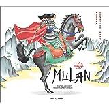 La légende de Mulan : D'après un conte traditionnel chinois