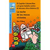 La noche de los mocos vivientes: El Capitán Calzoncillos y la gran batalla contra el mocoso chico biónico (I) (El Barco de Va