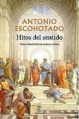 Hitos del sentido: Notas sobre la Grecia arcaica y clásica Versión Kindle