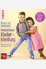 Nähen mit Webware: Klimperkleine Kinderkleidung: Mode für Kinder in Gr 98-134. Von der Bestsellerautorin Pauline Dohmen. Gebundene Ausgabe