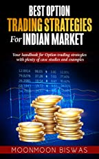 Best Option Trading Strategies for Indian Market: Your handbook for Option trading strategies with plenty of case studies and examples