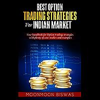 Best Option Trading Strategies for Indian Market: Your handbook for Option trading strategies with plenty of case…