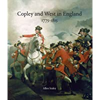 Copley and West in England 1775-1815: John Singleton Copley and Benjamin West in England 1775-1815