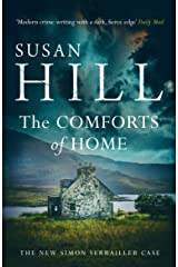 The Comforts of Home: Simon Serrailler Book 9 Kindle Edition