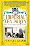 Imperial Tea Party: Family, politics and betrayal: the ill-fated British and Russian royal alliance