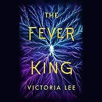 The Fever King: Feverwake, Book 1