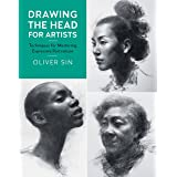 Drawing the Head for Artists: Techniques for Mastering Expressive Portraiture: Volume 2 (For Artists, 2)