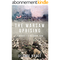 The Warsaw Uprising: 1 August - 2 October 1944 (Major Battles of World War Two) (English Edition)